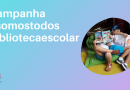 Participe da campanha #somostodosbibliotecaescolar !