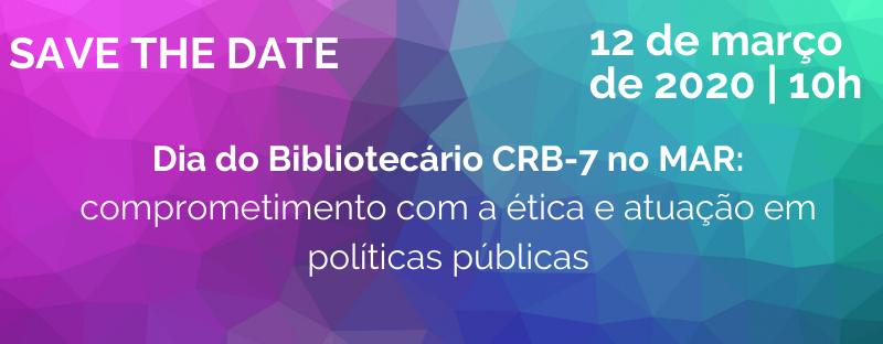 Dia do Bibliotecário CRB-7 no MAR: comprometimento com a ética e atuação em políticas públicas