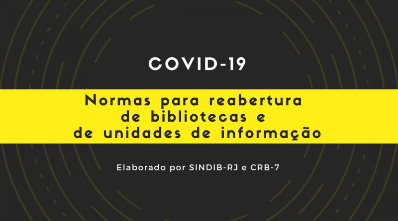COVID-19 | Normas para reabertura de bibliotecas e de unidades de informação | SINDIB-RJ e CRB-7