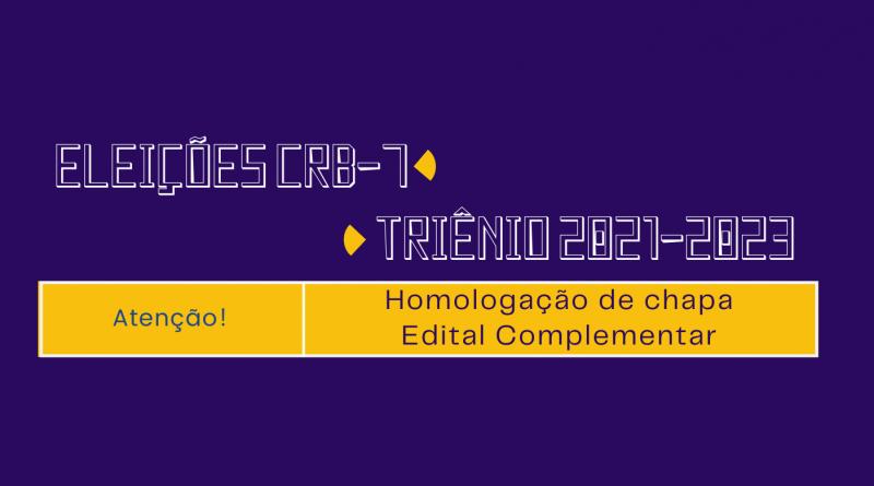 Eleições CRB-7 | Triênio 2021-2023 | Homologação de chapa | Edital Complementar