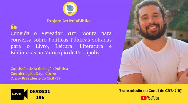 ArticulaBiblio – Live com o Vereador de Petrópolis, Yuri Moura